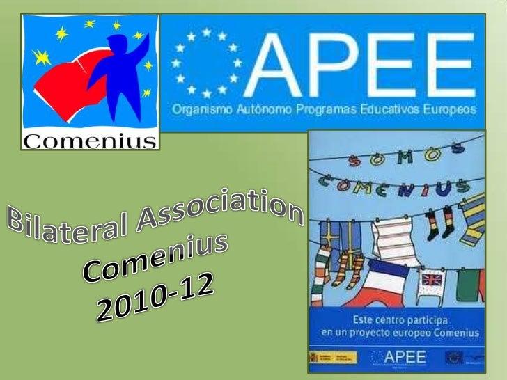Bilateral Association<br />Comenius<br />2010-12<br />