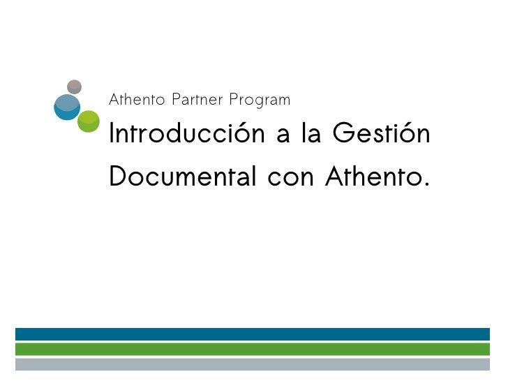 Athento Partner ProgramIntroducción a la GestiónDocumental con Athento.                          Yerbabuena Software ~ 2.011
