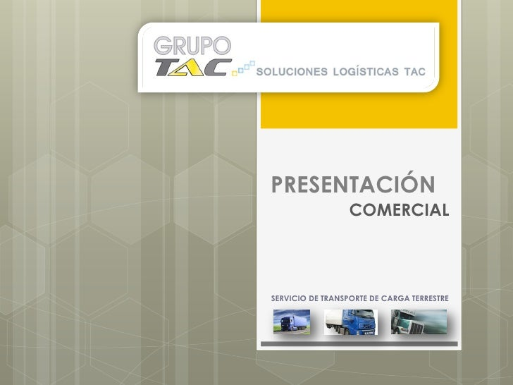 PRESENTACIÓN                 COMERCIALSERVICIO DE TRANSPORTE DE CARGA TERRESTRE