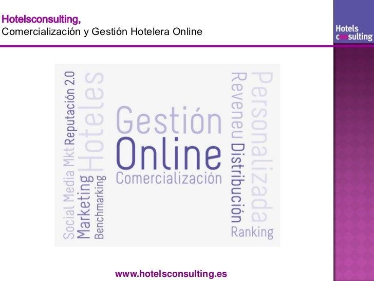 Hotelsconsulting,Comercialización y Gestión Hotelera Online                       www.hotelsconsulting.es