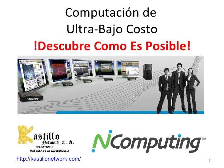 Computación de  Ultra-Bajo Costo !Descubre Como Es Posible! ! http://kastillonetwork.com/