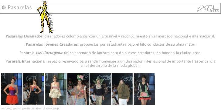 Pasarelas Diseñador:  diseñadores colombianos con un alto nivel y reconocimiento en el mercado nacional e internacional. ....