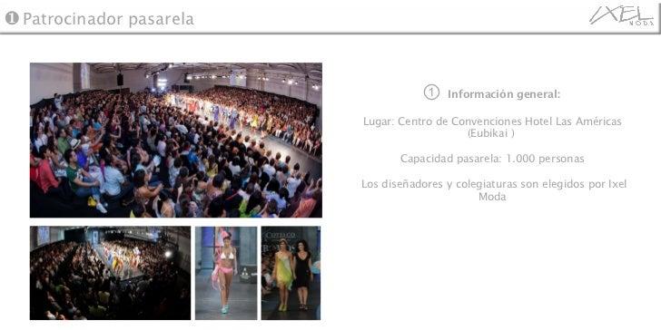 ①  Información general:   Lugar: Centro de Convenciones Hotel Las Américas (Eubikai )  Capacidad pasarela: 1.000 personas ...