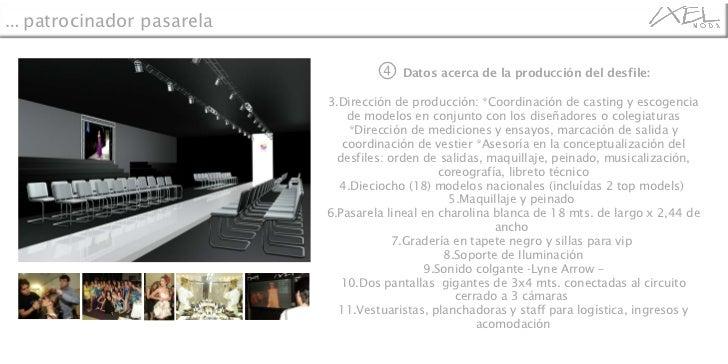 <ul><li>④   Datos acerca de la producción del desfile: </li></ul><ul><li>Dirección de producción: *Coordinación de casting...