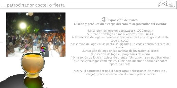 <ul><li>②   Exposición de marca.  </li></ul><ul><li>Diseño y producción a cargo del comité organizador del evento: </li></...
