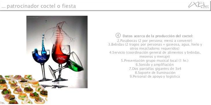 <ul><li>④   Datos acerca de la producción del coctel:  </li></ul><ul><li>Pasabocas (2 por persona; menú a convenir)  </li>...