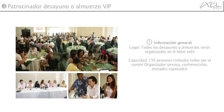 ①   Información general:   Lugar: Todos los desayunos y almuerzos serán organizados en el hotel sede Capacidad: 150 person...