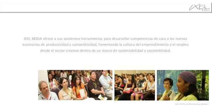 IXEL  MODA ofrece a sus asistentes herramientas para desarrollar competencias de cara a los nuevos escenarios de product...