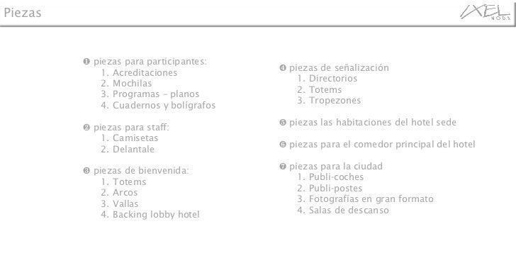 <ul><li>❶  piezas para participantes: </li></ul><ul><ul><li>Acreditaciones </li></ul></ul><ul><ul><li>Mochilas </li></ul><...