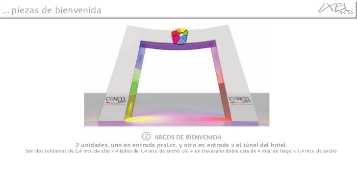 ②  ARCOS DE BIENVENIDA 2 unidades, uno en entrada pral.cc. y otro en entrada x el túnel del hotel. Son dos columnas de 2,4...
