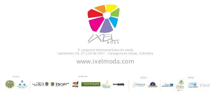 4° congreso latinoamericano de moda septiembre 26, 27 y 28 de 2011 - Cartagena de Indias, Colombia www.ixelmoda.com RESPAL...