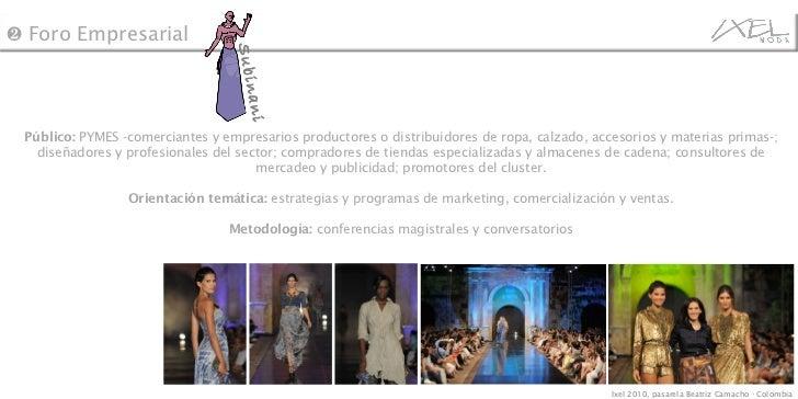 Público:  PYMES -comerciantes y empresarios productores o distribuidores de ropa, calzado, accesorios y materias primas-; ...