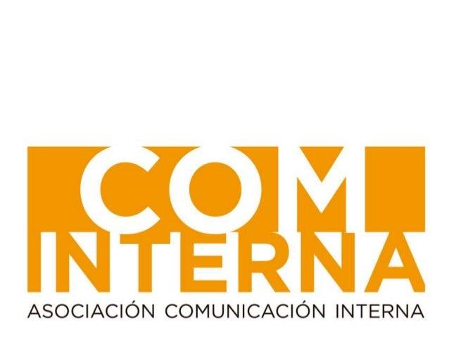 Antecedentes                                   2009 En 2009 un grupo de profesionales de la Comunicación Interna optamos p...