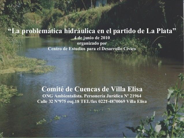 """""""La problemática hidráulica en el partido de La Plata""""                          4 de junio de 2010                        ..."""