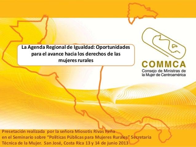 reflexionar sobre los enfoques que sobre el tema se realizan en nuestros proyecto regionales La Agenda Regional de Igualda...
