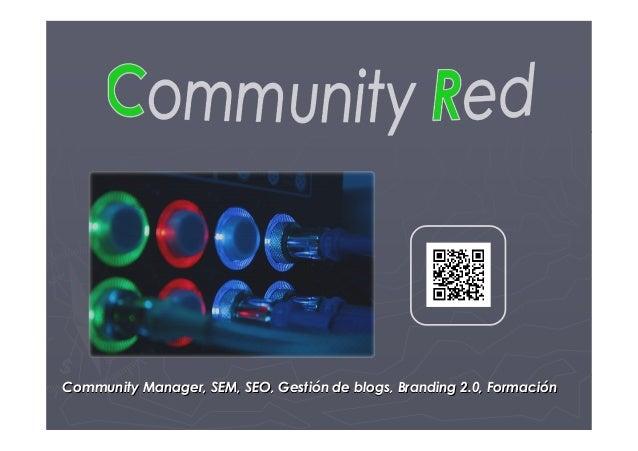 Community Manager, SEM, SEO, Gestión de blogs, Branding 2.0, Formación