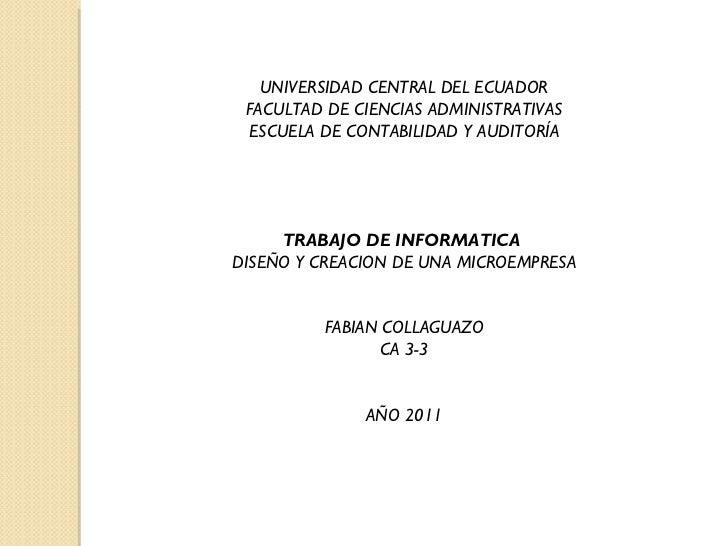 UNIVERSIDAD CENTRAL DEL ECUADOR FACULTAD DE CIENCIAS ADMINISTRATIVAS ESCUELA DE CONTABILIDAD Y AUDITORÍA TRABAJO DE INFORM...