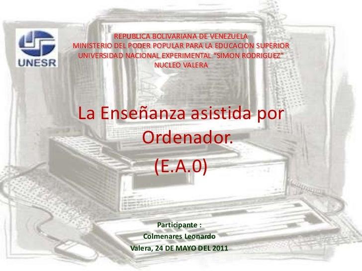 REPUBLICA BOLIVARIANA DE VENEZUELA MINISTERIO DEL PODER POPULAR PARA LA EDUCACION SUPERIORUNIVERSIDAD NACIONAL EXPERIMENTA...