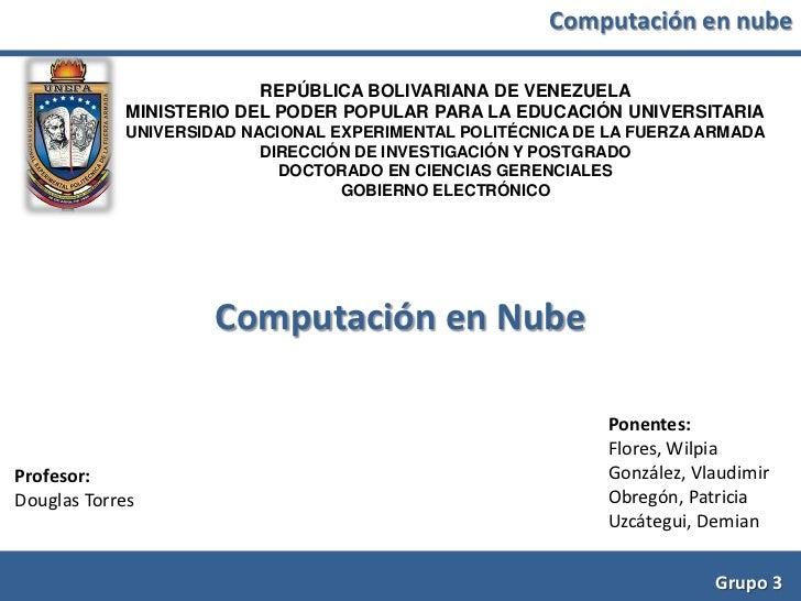 Computación en nube                          REPÚBLICA BOLIVARIANA DE VENEZUELA             MINISTERIO DEL PODER POPULAR P...