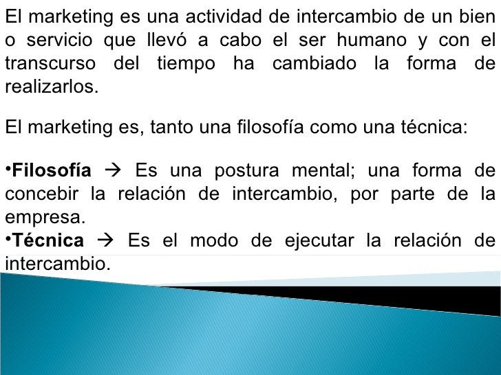<ul><li>El marketing es una actividad de intercambio de un bien o servicio que llevó a cabo el ser humano y con el transcu...