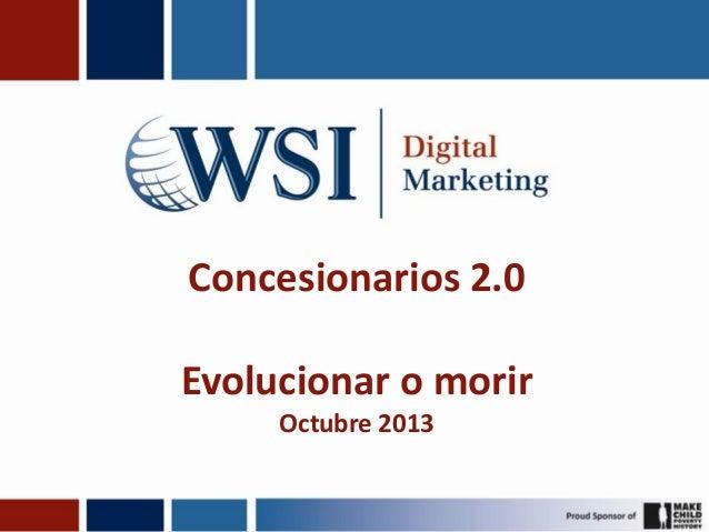 Concesionarios 2.0 Evolucionar o morir Octubre 2013