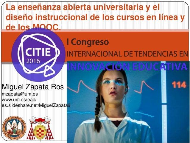 """La enseñanza abierta universitaria y el diseño instruccional de los cursos en línea y de los MOOC."""" Miguel Zapata-Ros http..."""