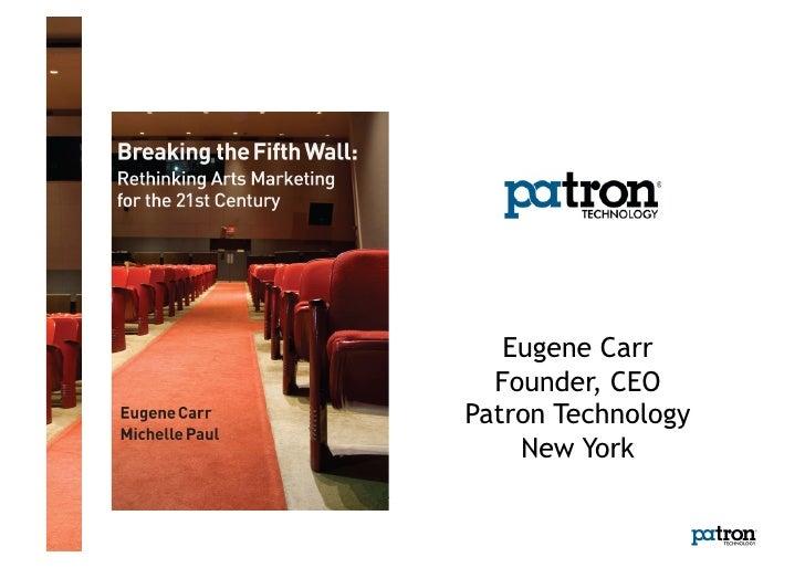 Eugene Carr  Founder, CEOPatron Technology    New York