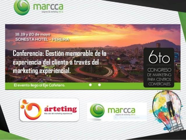 Conferencia: Gestión memorable de la experiencia del cliente a través del marketing experiencial.