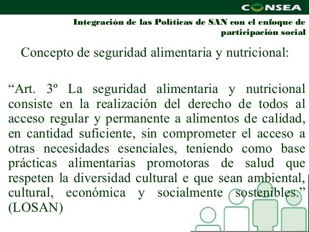 Integración de las Políticas de SAN con el enfoque de                                             participación social  Co...