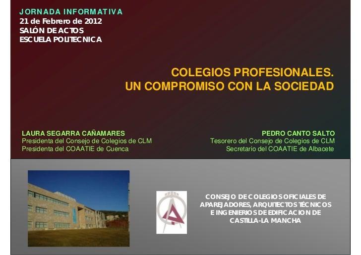JORNADA INFORMATIVA21 de Febrero de 2012SALÓN DE ACTOSESCUELA POLITECNICA                                      COLEGIOS PR...