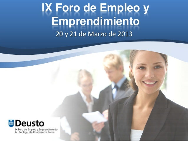 IX Foro de Empleo y  Emprendimiento  20y21deMarzode2013