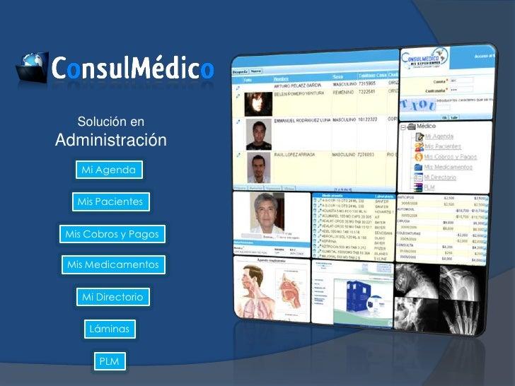 Solución en Administración<br />Mi Agenda<br />Mis Pacientes<br />Mis Cobros y Pagos<br />Mis Medicamentos<br />Mi Directo...
