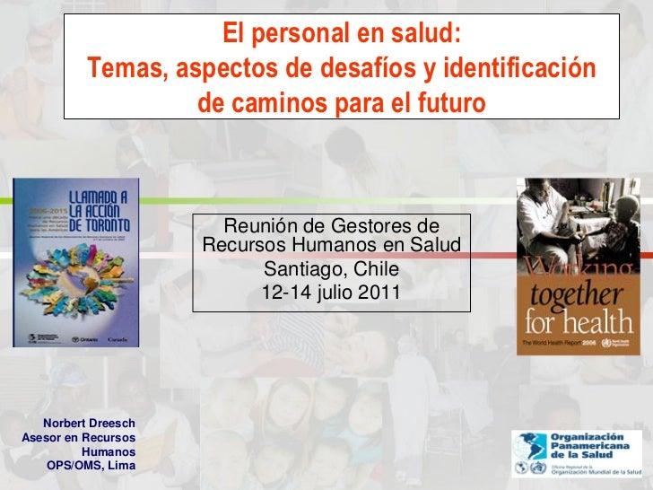 El personal en salud:          Temas, aspectos de desafíos y identificación                   de caminos para el futuro   ...
