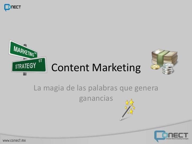 Content MarketingLa magia de las palabras que genera             ganancias
