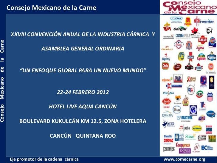 Consejo Mexicano de la Carne                                XXVIII CONVENCIÓN ANUAL DE LA INDUSTRIA CÁRNICA YConsejo Mexic...