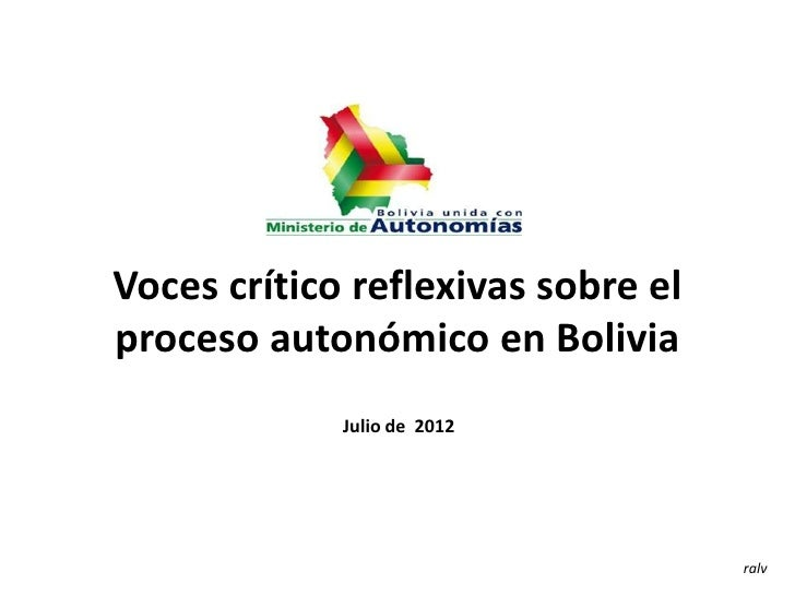 Voces crítico reflexivas sobre elproceso autonómico en Bolivia             Julio de 2012                                  ...