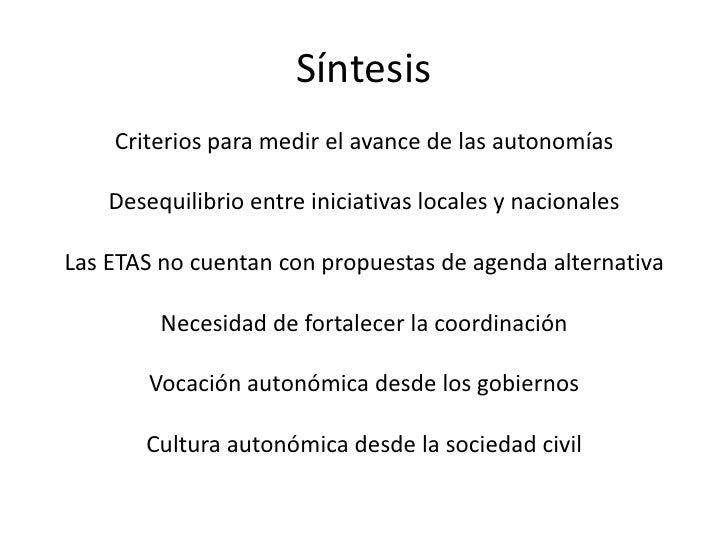 Síntesis    Criterios para medir el avance de las autonomías    Desequilibrio entre iniciativas locales y nacionalesLas ET...