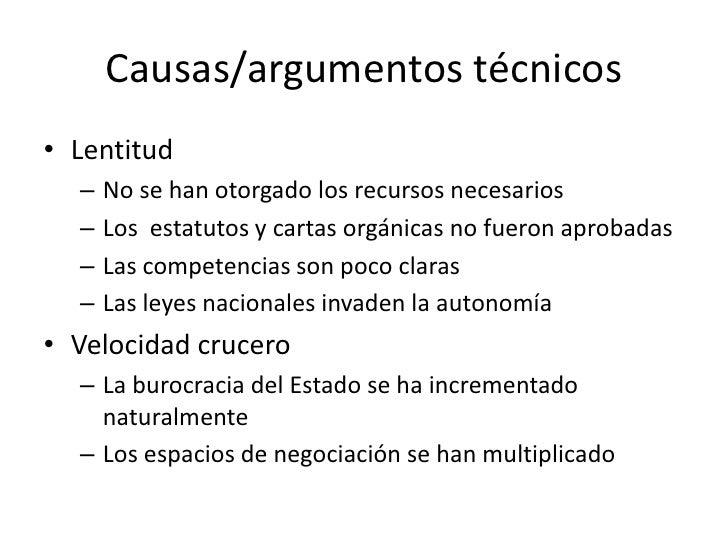 Causas/argumentos técnicos• Lentitud  –   No se han otorgado los recursos necesarios  –   Los estatutos y cartas orgánicas...