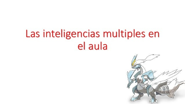 Las inteligencias multiples en  el aula