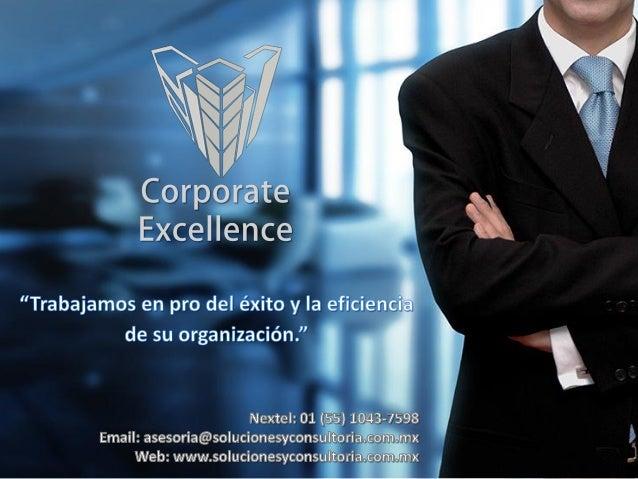 Corporate Excellence es una firma líder en servicios profesionales avanzados de consultoría, auditoría y asesoría cuyo obj...