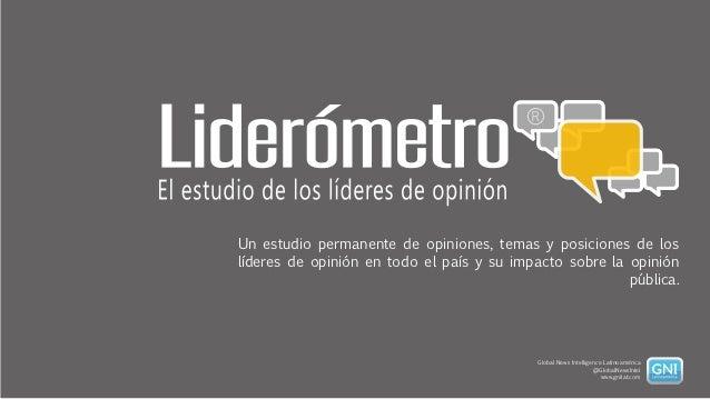 Un estudio permanente de opiniones, temas y posiciones de loslíderes de opinión en todo el país y su impacto sobre la opin...