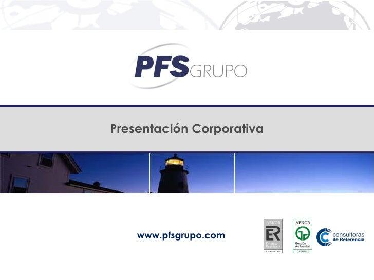 Presentación Corporativa         www.pfsgrupo.com