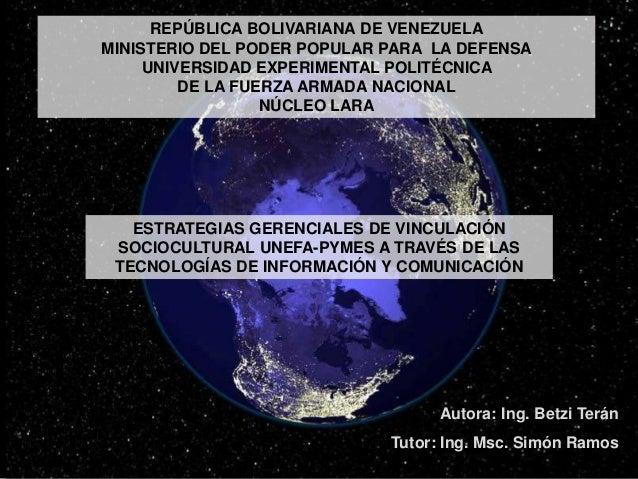 ESTRATEGIAS GERENCIALES DE VINCULACIÓN SOCIOCULTURAL UNEFA-PYMES A TRAVÉS DE LAS TECNOLOGÍAS DE INFORMACIÓN Y COMUNICACIÓN...