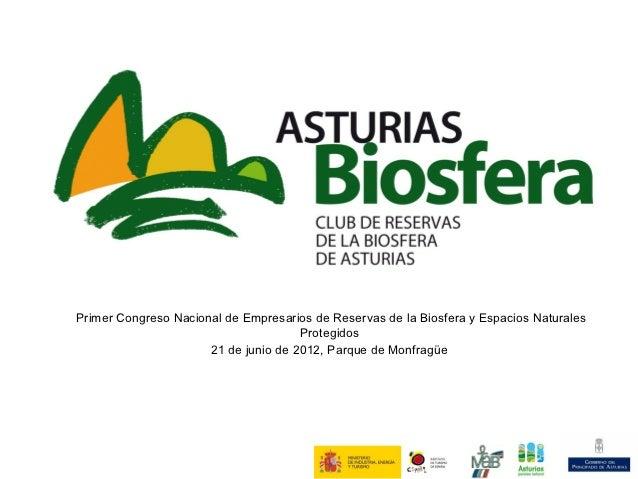 Primer Congreso Nacional de Empresarios de Reservas de la Biosfera y Espacios Naturales                                   ...