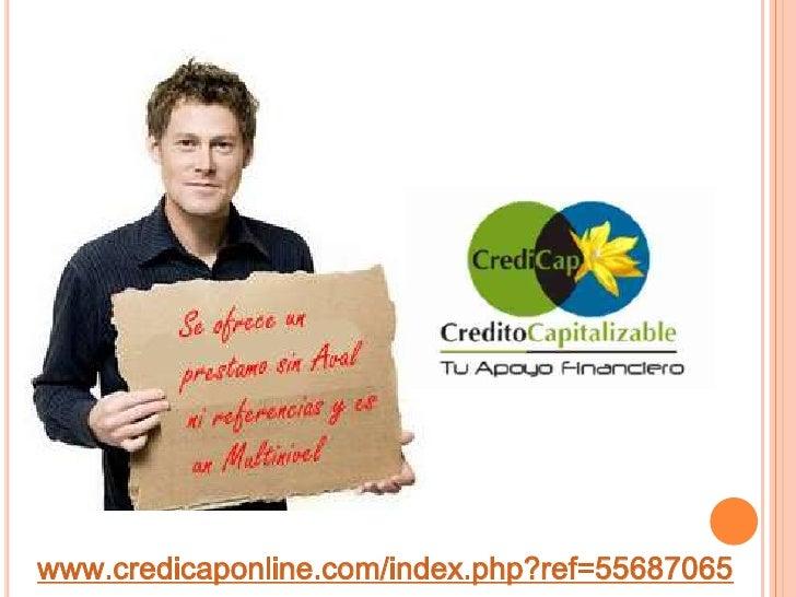 www.credicaponline.com/index.php?ref=55687065<br />