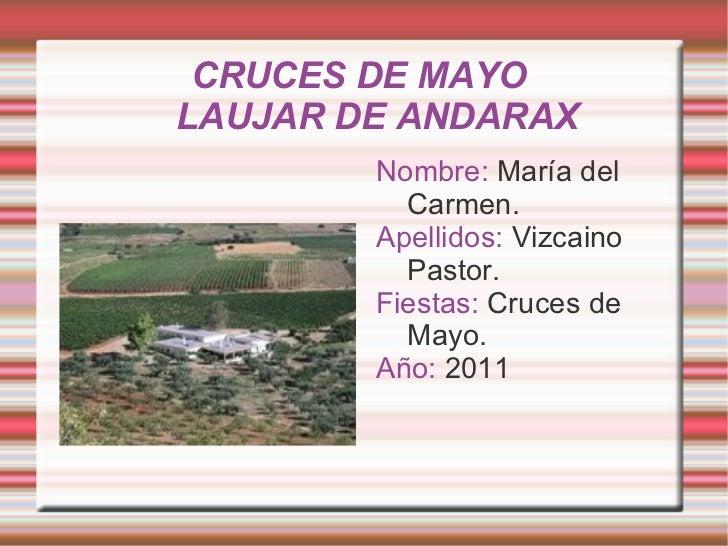 CRUCES DE MAYO  LAUJAR DE ANDARAX <ul><li>Nombre:  María del Carmen.