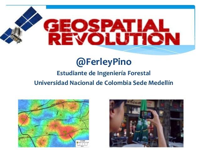 @FerleyPino Estudiante de Ingeniería Forestal Universidad Nacional de Colombia Sede Medellín