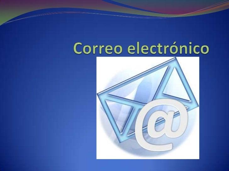 Correo electrónico Correo electrónico (correo-e, conocido también como e-mail ), es un servicio de red que permite a los ...