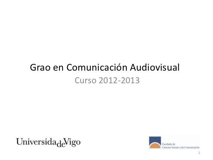 Grao en Comunicación Audiovisual         Curso 2012-2013                                   1