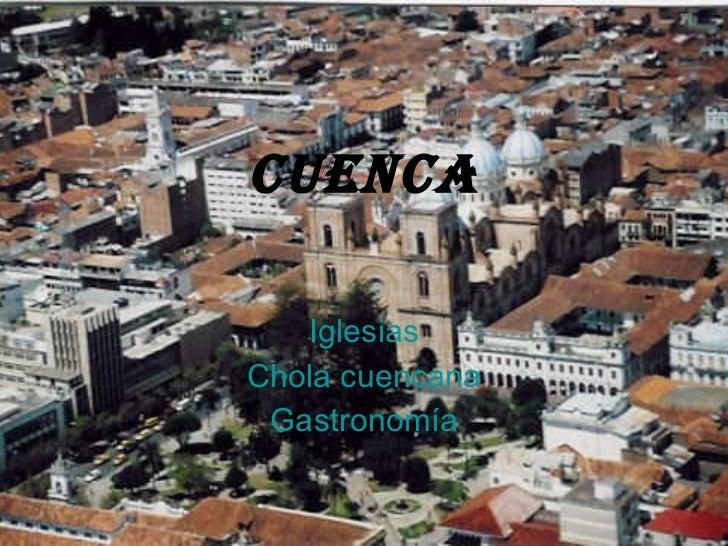 CUENCA Iglesias Chola cuencana Gastronomía